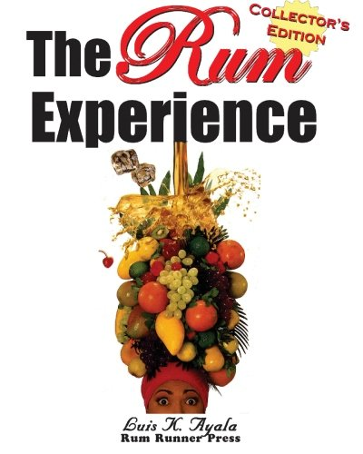 9781452872872: The Rum Experience - Collector's Edition: The Complete Rum Reference Guide