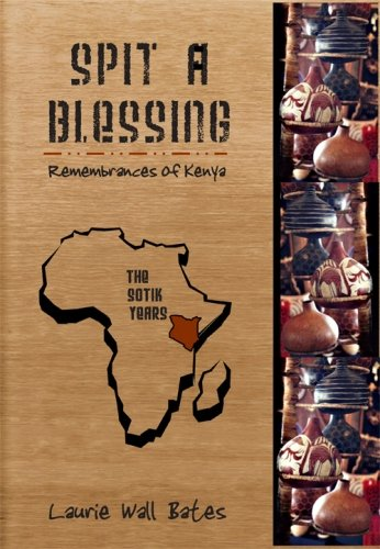 9781452874319: Spit A Blessing: Remembrances of Kenya-The Sotik Years