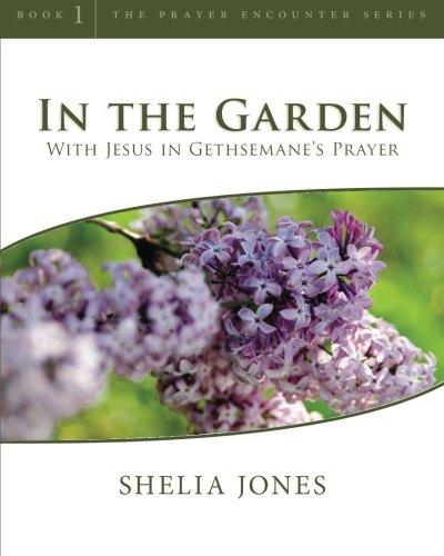 9781452874753: In the Garden: With Jesus in Gethsemane's Prayer