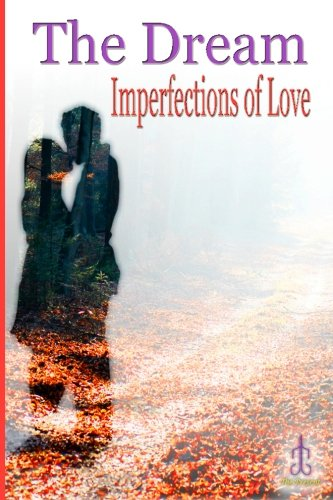 9781452874975: The Dream: Imperfections of Love