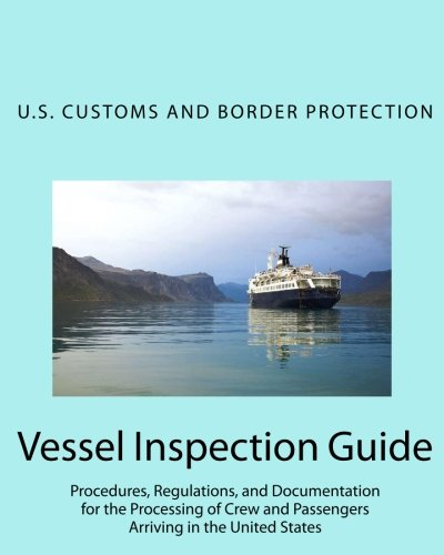 9781452875675: Vessel Inspection Guide: Procedures, Regulations, and Documentation for the Processing of Crew and Passengers Arriving in the United States