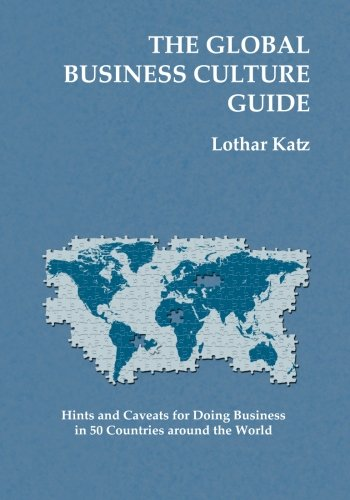 The Global Business Culture Guide: Hints and: Katz, Lothar