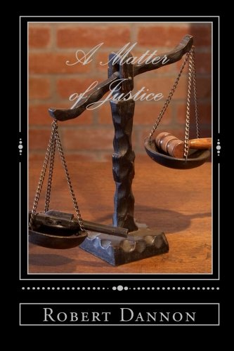 A Matter of Justice (Paperback) - Robert Dannon
