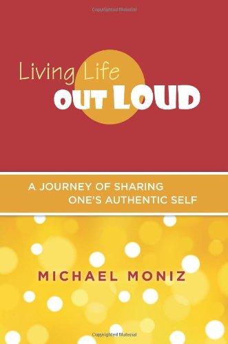 Living Life Out Loud: Michael Moniz