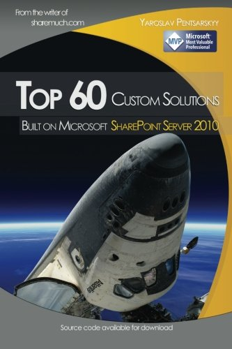 9781452877365: Top 60 custom solutions built on Microsoft SharePoint Server 2010