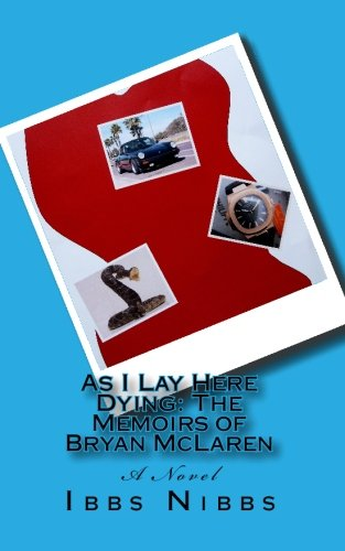 9781452878317: As I Lay Here Dying: The Memoirs of Bryan McLaren