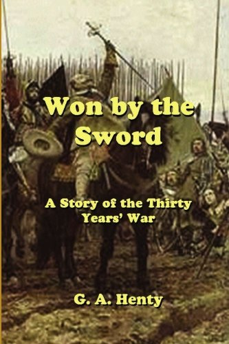 9781452879314: Won by the Sword: A Story of the Thirty Years' War