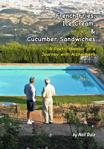 9781452880396: French Fries, Ice Cream, & Cucumber Sandwiches: A Poetic Memoir of a Journey with Alzheimer's