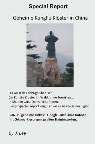 9781452881249: Geheime KungFu Klöster in China: Alternative Trainingsmoeglichkeiten zu Shaolin, Wudang und modernen Wushu-Schulen in China (German Edition)