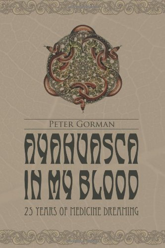 9781452882901: Ayahuasca in My Blood: 25 Years of Medicine Dreaming: Volume 1