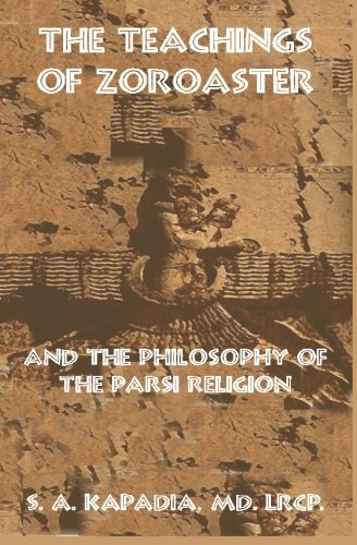 9781452883007: The Teachings of Zoroaster and the Philosophy of the Parsi Religion