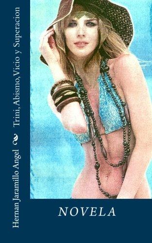 Trini, Abismo, Vicio y Superacion (Paperback): Hernan Jaramillo Angel