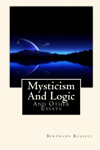 9781452885704: Mysticism And Logic: And Other Essays