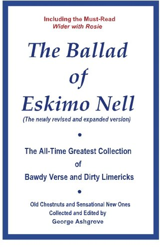 9781452885964: The Ballad of Eskimo Nell: The All-Time Greatest Collection of Bawdy Verse and Dirty Limericks