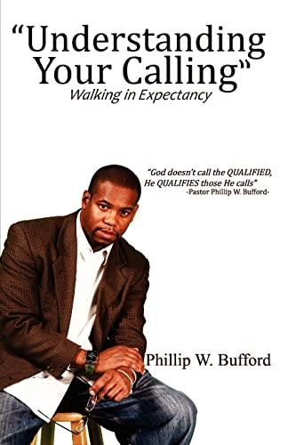9781452886176: Understanding Your Calling: Walking in Expectancy
