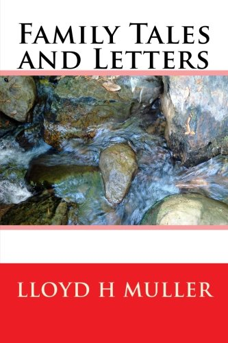 Family Tales and Letters: Lloyd H. Muller