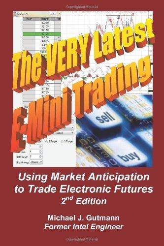 The Very Latest E-Mini Trading, 2nd Edition: Gutmann, Michael J.