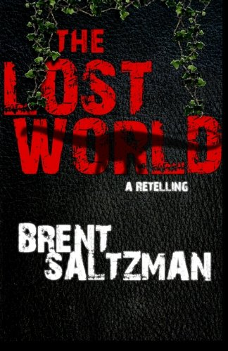 The Lost World: A Retelling: Saltzman, Brent