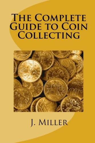 9781452890173: The Complete Guide to Coin Collecting