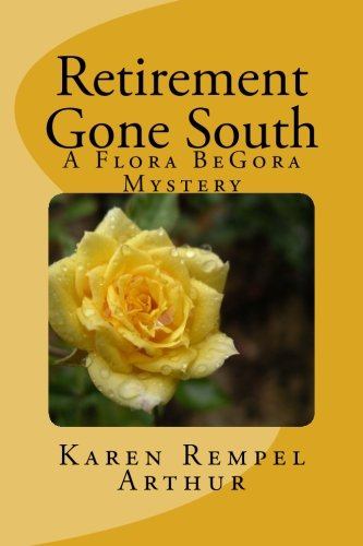 9781452890920: Retirement Gone South: A Flora BeGora Mystery