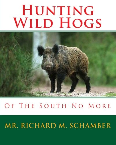 9781452891064: Hunting Wild Hogs: Of The South No More
