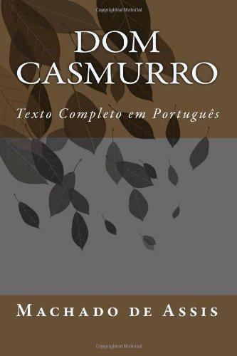 Dom Casmurro: Complete Portuguese Text (Portuguese Edition): Machado de Assis