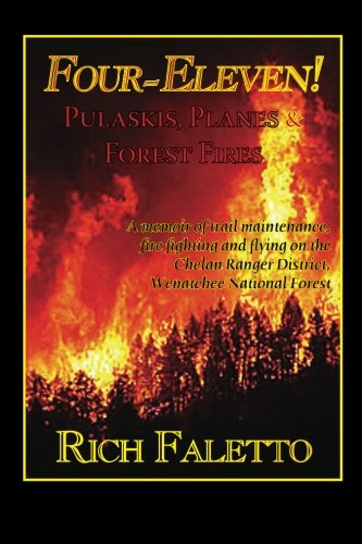 9781452892900: Four-Eleven!: Pulaskis, Planes and Forest Fires