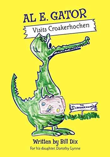 9781452893167: Al E. Gator Visits Croakerhochen