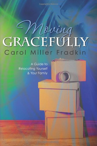 9781452899329: Moving Gracefully: A Guide to Relocating Yourself & Your Family