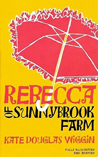 Rebecca of Sunny Brook Farm: Wiggin, Kate Douglas