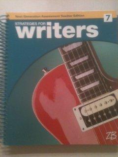 Strategies for Writers Grade 7 Next Generation Assessment Teacher Edition: Sipe, Rebecca