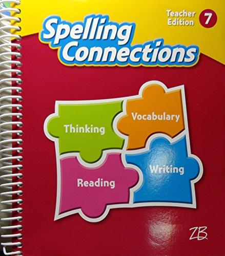 9781453117385: Zaner-Bloser Spelling Connections 2016: Teacher Edition Grade 7