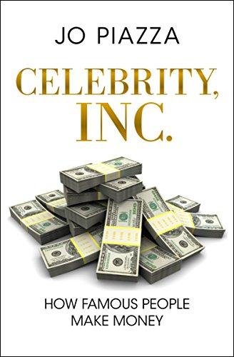 9781453218792: Celebrity, Inc.: How Famous People Make Money
