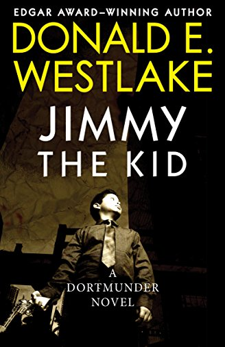9781453234808: Jimmy the Kid (The Dortmunder Novels)