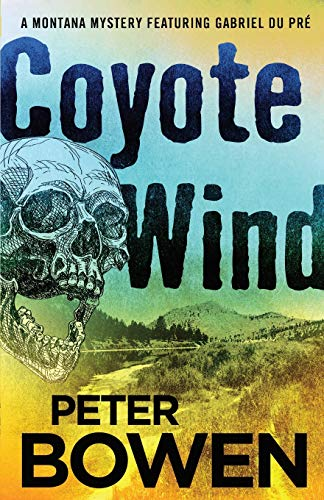 9781453247136: Coyote Wind: A Montana Mystery Featuring Gabriel Du Pr