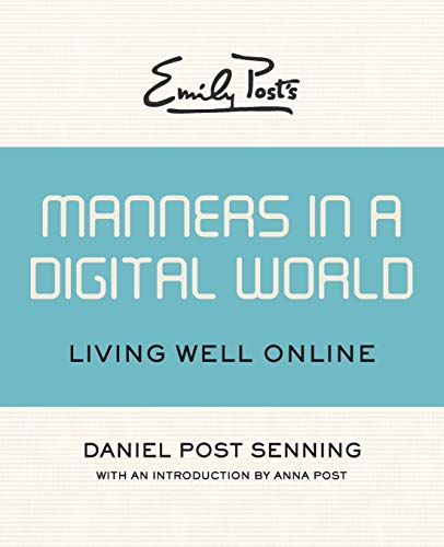 9781453254950: Emily Post's Manners in a Digital World: Living Well Online