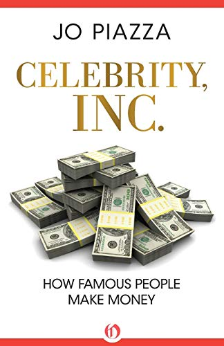 9781453258194: Celebrity, Inc.: How Famous People Make Money