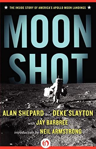 9781453258262: Moon Shot: The Inside Story of America's Apollo Moon Landings