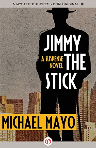 9781453270950: Jimmy the Stick: A Suspense Novel (The Jimmy Quinn Mysteries)