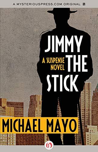 9781453270950: Jimmy the Stick: A Suspense Novel (The Jimmy Quinn Mysteries)