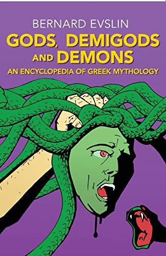 9781453272961: Gods, Demigods and Demons: An Encyclopedia of Greek Mythology