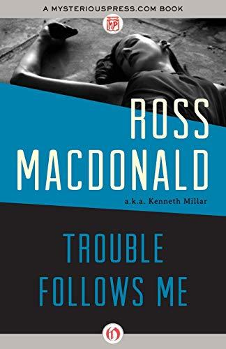 9781453295571: Trouble Follows Me