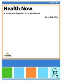 9781453356456: Health Now: An Integrative Approach to Personal Health