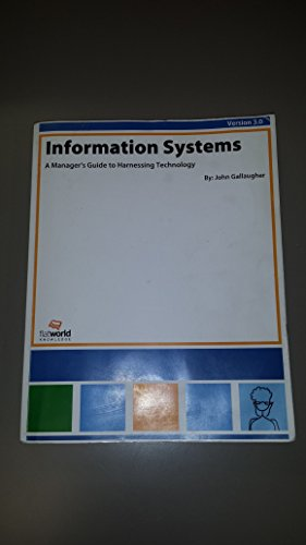 Information Systems: A Manager's Guide to Harnessing: John Gallaugher?