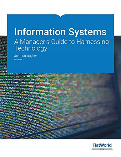 Information Systems: A Manager's Guide to Harnessing Technology, Version 5.0: John Gallaugher