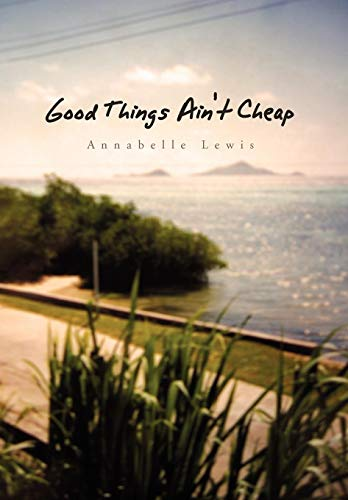 Good Things Aint Cheap: Annabelle Lewis