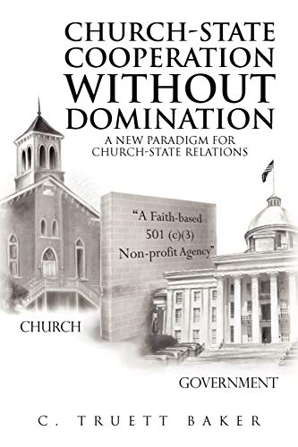 Church-State Cooperation Without Domination: C Truett Baker