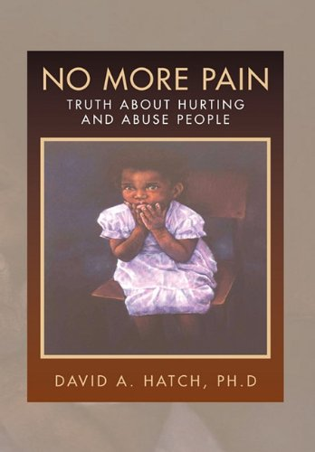 No More Pain: David A. Ph. D. Hatch