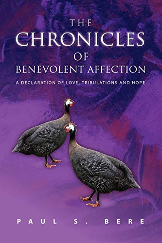 9781453505434: The Chronicles of Benevolent Affection: A Declaration of Love, Tribulations and Hope