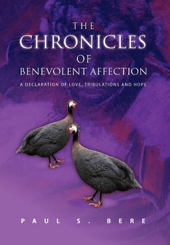 9781453505441: The Chronicles of Benevolent Affection: A Declaration of Love, Tribulations and Hope